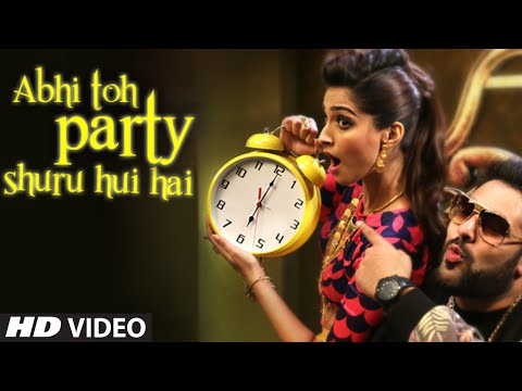 Exclusive: Abhi Toh Party Shuru Hui Hai VIDEO Song...