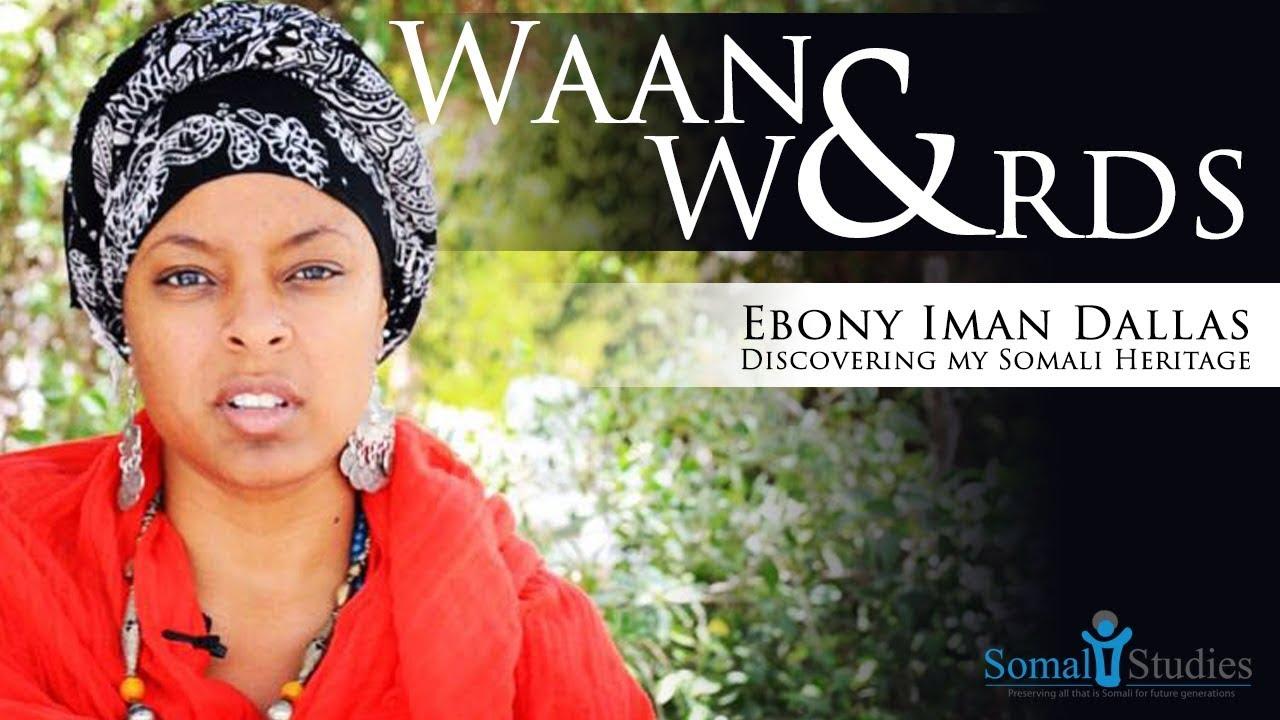 Waano & Words; Ebony Iman Dallas – Discovering my Somali Heritage.