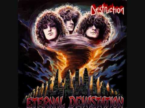 Destruction - Eternal Devastation Album 1986 Official Destruction Website http://www.destruction.de Curse the Gods Allah, Buddha, Jesus Christ whatever your god may be for...