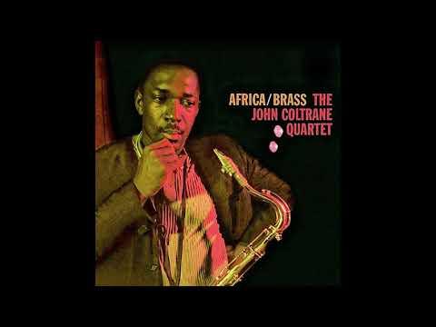 The John Coltrane Quartet – Africa / Brass (Full Album)