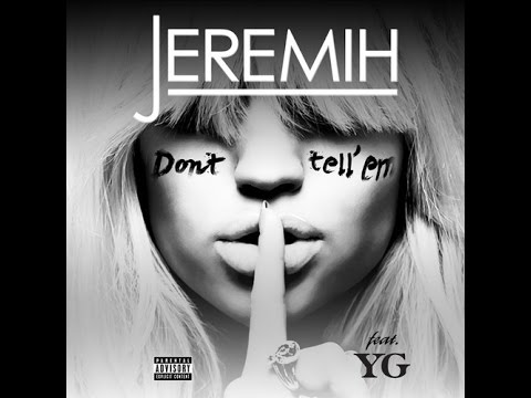 Dont - Lyrics: http://pop.genius.com/Jeremih-dont-tell-em-follow-your-instinct-freestyle-lyrics www.facebook.com/OfficialFollowYourInstinct www.instagram.com/AddisakaRaptile ...