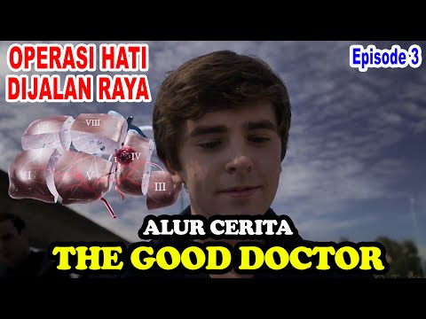 Operasi Hati Dijalan Raya - Alur Cerita The Good Doctor EPS 3