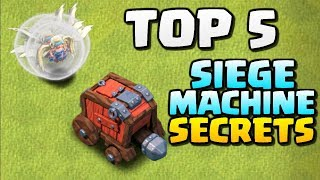 TOP 5 SIEGE MACHINE SECRETS Clash Of Clans UPDATE - Town Hall 12 Wall Wrecker And Battle Blimp