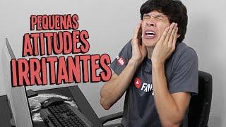 PEQUENAS ATITUDES IRRITANTES 2