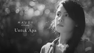 Video Maudy Ayunda - Untuk Apa | Official Video Clip MP3, 3GP, MP4, WEBM, AVI, FLV Juni 2018