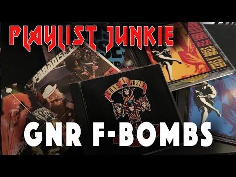 GNR F-Bombs - Playlist Junkie #5 (видео)