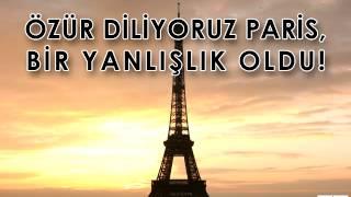 Özür Diliyoruz Paris, Bir Yanlışlık Oldu! (Mehmet GÖKTAŞ)