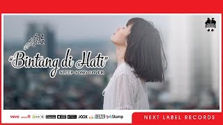Melly Goeslaw - Bintang Di Hati Ost Dancing In The Rain #SleepSongCover | Next Label Records