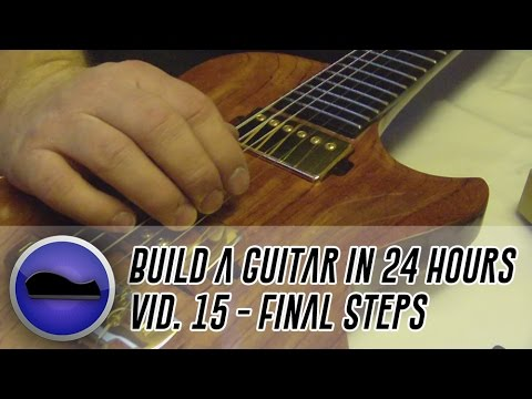 Video 15 - How to build a guitar | frets leveled, guitar wired up and we are finished!
