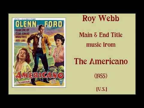Roy Webb: The Americano (1955)