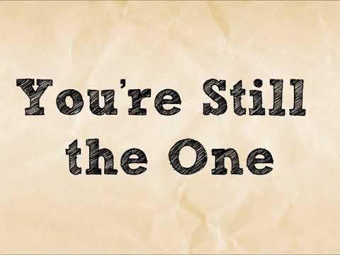 You're Still the One - Shania Twain (Lyrics)