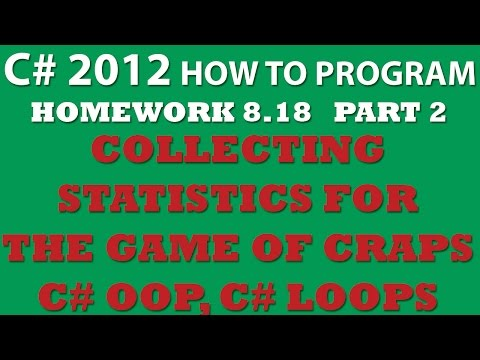 C# 8.18: Game of Craps – Part 2: Collecting Statistics for the game of Craps