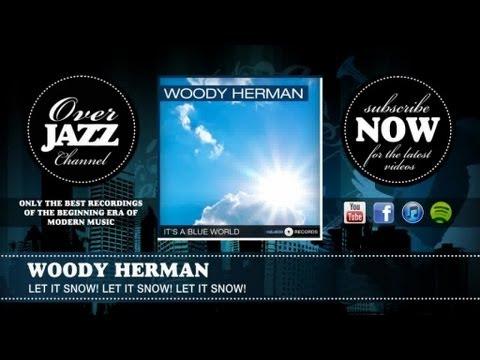 Tekst piosenki Woody Herman - Let It Snow! Let It Snow! Let It Snow! po polsku