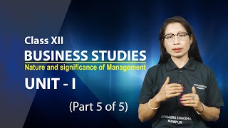 Unit 1 Part 5 of 5 - Nature and Significance of Management