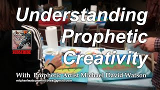 Understanding Prophetic Creativity