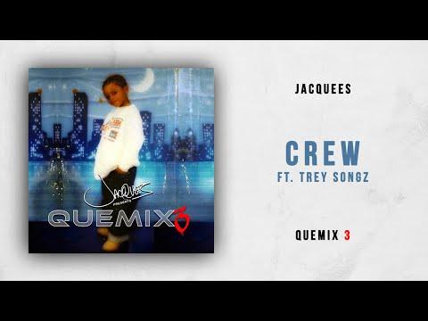 Jacquees - Crew Ft. Trey Songz (Quemix 3)