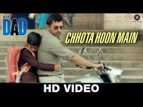 Chhota Hoon Main Video Song Dear Dad Arvind Swamy Himanshu Sharma