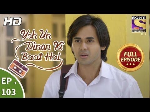 Yeh Un Dinon Ki Baat Hai  -  Ep 103 -  Full Episode -  25th January, 2018