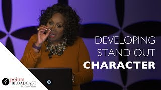 Developing Stand Out Character  Dr. Cindy Trimm  The 8 Stages of Spiritual Maturation