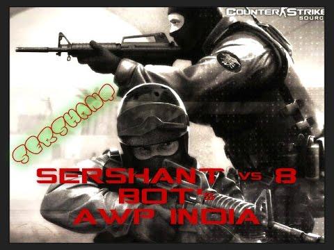SERSHANT vs 8 BOT's [awp_india]