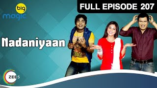 Nadaniyaan Ep 207 : 15th July Full Episode
