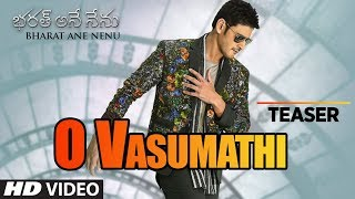 Video O Vasumathi Video Song Teaser || Bharat Ane Nenu Songs || Mahesh Babu, Devi Sri Prasad, Yazin, Rita MP3, 3GP, MP4, WEBM, AVI, FLV April 2018