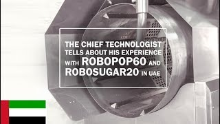 The chief technologist tells about Robopop® 60 and RoboSugar20 (UAE)