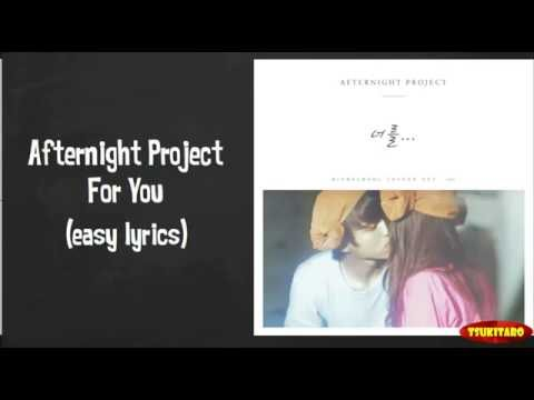 Afternight Project - For You Lyrics (easy lyrics)