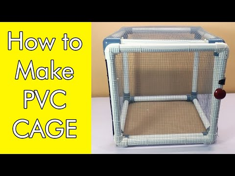 PVC pipe cage - diy cage - Do it yourself - pvc pipe projects - pvc cage diy - Amazing cage