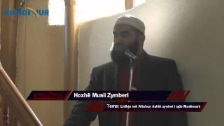 Lidhja më Allahun është synimi i çdo Muslimani - Hoxhë Musli Zymberi