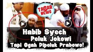 Video Habib Syech Peluk Jokowi, Tapi Ogah Dipeluk Prabowo! Siapa yang Ditolak Ulama Pikir Sendiri MP3, 3GP, MP4, WEBM, AVI, FLV September 2018