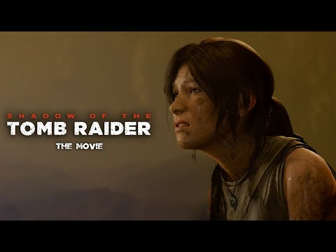 Shadow of the Tomb Raider (The Movie)