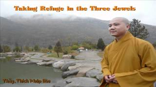 Taking Refuse in the Three Jewels (song) - Thay. Thich Phap Hoa