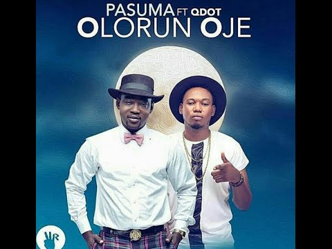 PASUMA Ft QDOT - OLORUN OJE [OFFICIAL VIDEO]