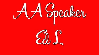 Video Funny AA Speaker - Ed L. - Alcoholics Anonymous Speaker MP3, 3GP, MP4, WEBM, AVI, FLV Juli 2018