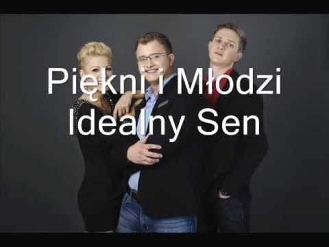 Tekst piosenki Piękni i młodzi - Idealny sen po polsku