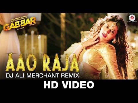 Aao Raja - Dj Ali Merchant Remix | Gabbar Is Back