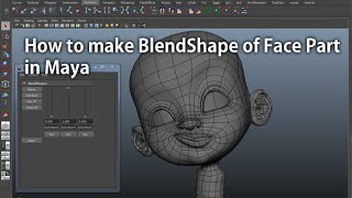 How To Make BlendShape Of Face Part In Maya