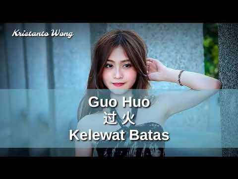 Guo Huo - 過火 - 張瑋伽 Zhang Wei Jia (Kelewat Batas)