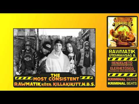 Rawmatik - The Most Consistent feat. N.B.S. & Killakikitt