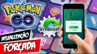 Fudeu! Atualização Forçada no Pokémon GO by Pokémon GO Gameplay