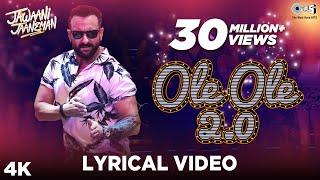 Video OLE OLE 2.0 Lyrical - Jawaani Jaaneman | Saif Ali Khan, Tabu, Alaya F | Tanishk Bagchi, Amit Mishra download in MP3, 3GP, MP4, WEBM, AVI, FLV January 2017