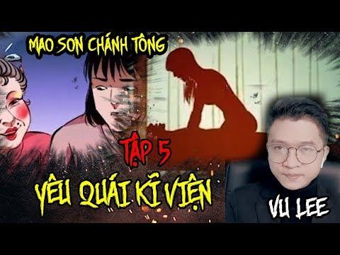 Mao Sơn Chánh Tông - YÊU QUÁI KĨ VIỆN - Tập 5 | Vu Lee - Thời lượng: 27 phút.