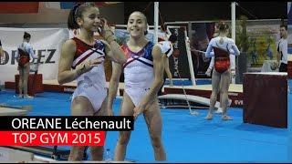 Lors du Top Gym 2015, à Charleroi, en Belgique, la gymnaste Oréane Léchenault s'est classée 4e de la compétition avec un total de 53.783 points ! Gamba la gym !
