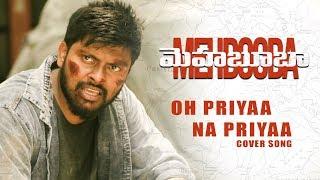 Video Oh Priyaa Na Priyaa Cover Song By Mukka Pruthvi, Pooja| Mehbooba Songs| Puri Jagannadh | Akash Puri MP3, 3GP, MP4, WEBM, AVI, FLV Juli 2018