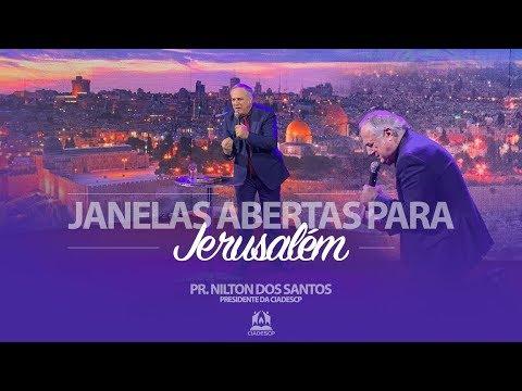 Janelas abertas para Jerusalém - Pr. Nilton dos Sa