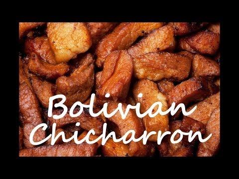 Bolivian Recipe: How to Make Bolivian Pork Chicharron or Carnitas