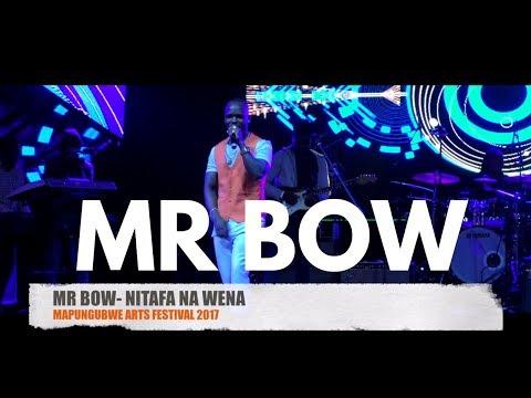 MR BOW- NITAFA NA WENA (MAPUNGUBWE ARTS FESTIVAL 2017)