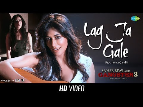 Jonita Gandhi Rana Mazumder Lag Ja Gale From Sahib Biwi Aur Gangster 3