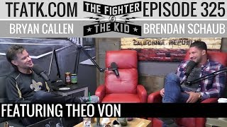The Fighter and The Kid - Episode 325: Theo Von